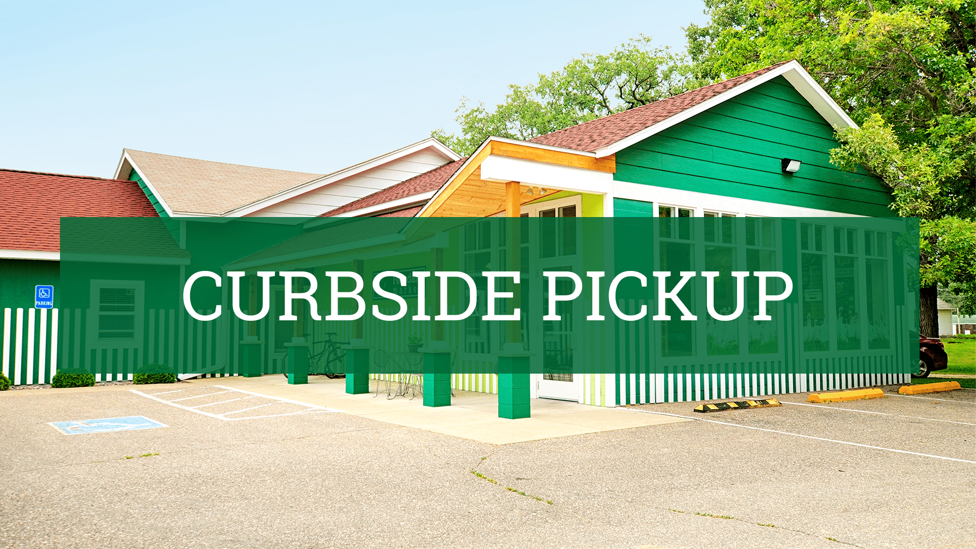 Curbside Pickup at our Local On Farm Market